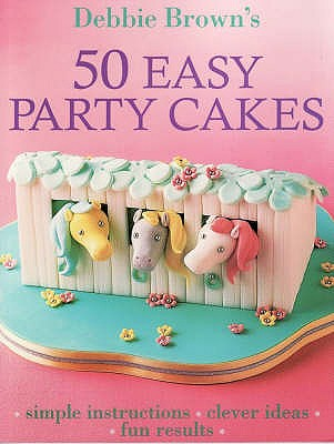 50 Easy Party Cakes - Brown, Debbie