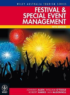 Festival and Special Event Management - Allen, Johnny, and O'Toole, William, and Harris, Robert
