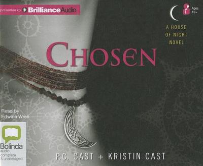 Chosen - Cast, P C, and Cast, Kristin, and Wren, Edwina (Read by)