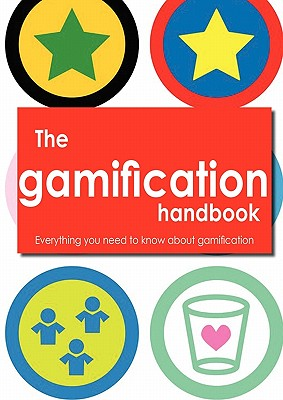 The Gamification Handbook - Everything You Need to Know about Gamification - Hunter, Robert, Jr., PhD