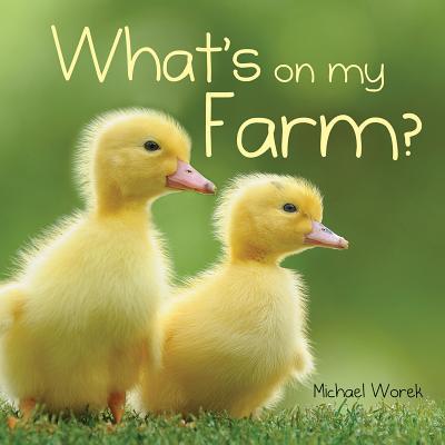 What's on My Farm? - Worek, Michael