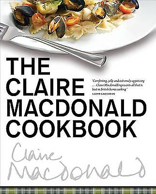 The Claire Macdonald Cookbook - Macdonald, Claire, Baroness