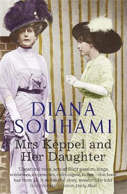 Mrs Keppel and Her Daughter - Souhami, Diana