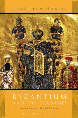 Byzantium and the Crusades - Harris, Jonathan