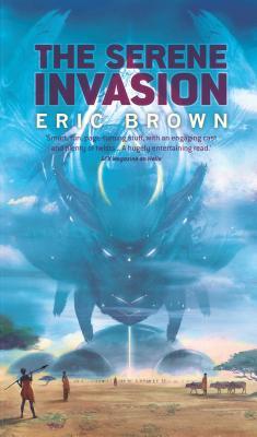 The Serene Invasion - Brown, Eric