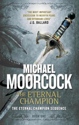 The Eternal Champion - Moorcock, Michael