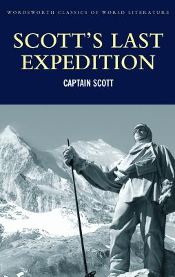 Scott's Last Expedition - Scott, Robert Falcon, Captain, and Riffenburgh, Beau (Introduction and notes by), and Griffith, Tom (Series edited by)