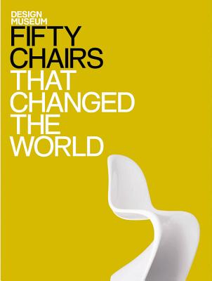 Fifty Chairs That Changed the World - Design Museum, and Czerwinski, Michael (Text by)