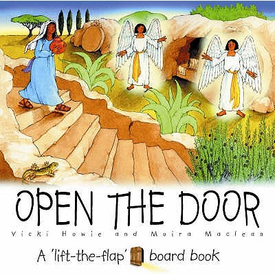 Open the Door: A Lift-the-flap Board Book - Howie, Vicki