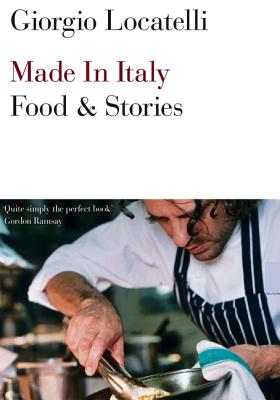 Made in Italy: Food and Stories - Locatelli, Giorgio