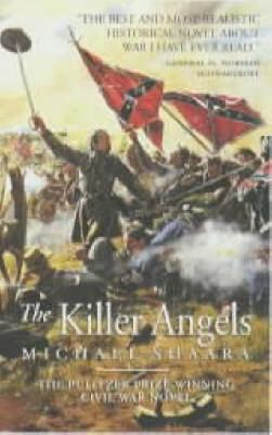 The Killer Angels: A Novel - Shaara, Michael