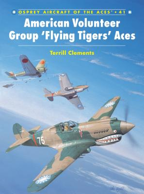 American Volunteer Group 'Flying Tigers' Aces - Clements, Terrill J