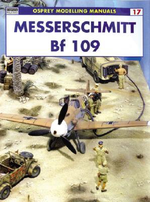 Messerschmitt Bf 109 - Cabos, Rodrigo Hernandez, and Coughlin, Geoff, and Sommerville, Donald (Editor)