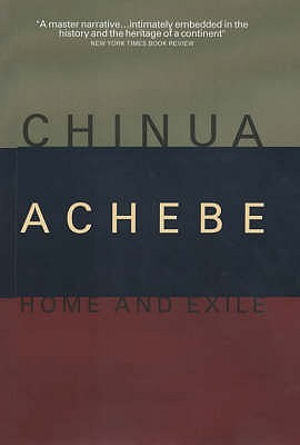 Home and Exile - Achebe, Chinua