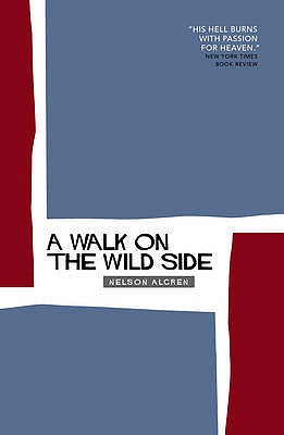 A Walk on the Wild Side - Algren, Nelson, and Flanagan, Richard (Introduction by)