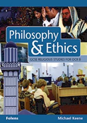 GCSE Religious Studies: Philosophy & Ethics Student Book OCR/B - Keene, Michael