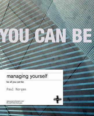 Managing Yourself: Mastering Your Emotional Intelligence - Morgan, Paul