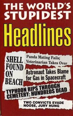 The World's Stupidest Headlines - Michael O'Mara Books (Creator)