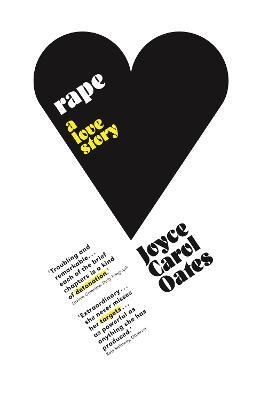 Rape: A Love Story - Oates, Joyce Carol