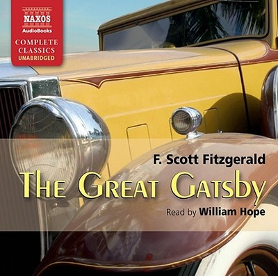 The Great Gatsby - Fitzgerald, F Scott, and Hope, William (Read by)