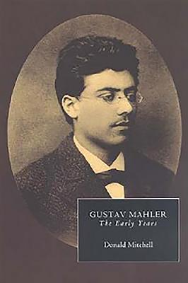 Gustav Mahler: The Early Years - Mitchell, Donald, and Banks, Paul (Editor), and Matthews, David (Editor)
