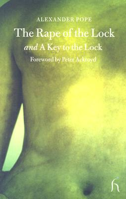 The Rape of the Lock: A Heroicomical Poem in Five Cantos - Pope, Alexander
