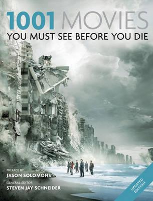 1001 Movies 2011: You Must See Before You Die - Cassell Illustrated, and Schneider, Steven Jay (General editor)