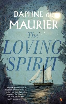 The Loving Spirit - Du Maurier, Daphne, and Roberts, Michele (Introduction by)
