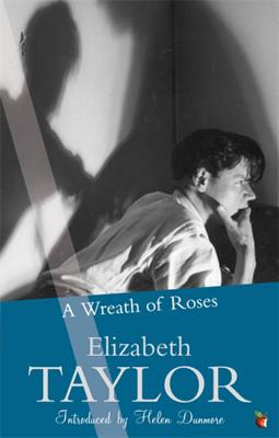 A Wreath of Roses - Taylor, Elizabeth, and Dunmore, Helen (Introduction by)
