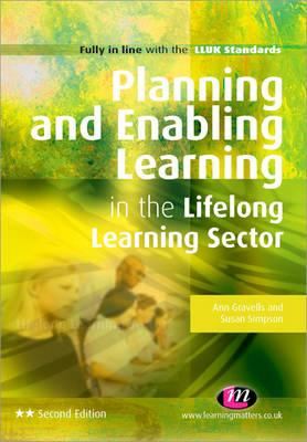 Planning and Enabling Learning in the Lifelong Learning Sector - Gravells, Ann, and Simpson, Susan