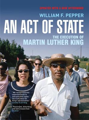 An Act of State: The Execution of Martin Luther King - Pepper, William F