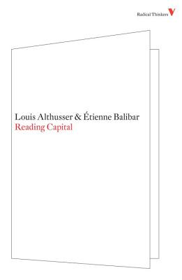 Reading Capital - Althusser, Louis, Professor, and Balibar, Etienne, and Brewster, Ben (Translated by)