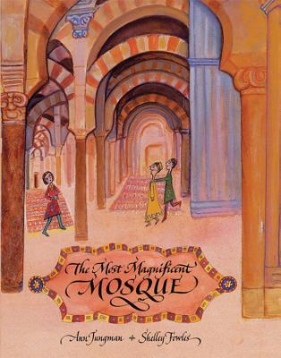 The Most Magnificent Mosque - Jungman, Ann