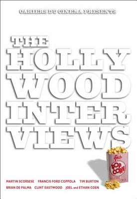 The Hollywood Interviews - Cahiers Du Cinema Presents, and Flower, John (Translated by)
