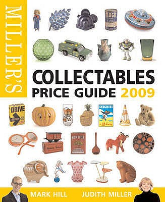 Miller's Collectables Price Guide 2009 - Miller, Judith, and Hill, Mark