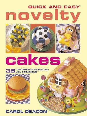Quick and Easy Novelty Cakes - Deacon, Carol