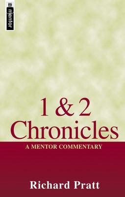 1 & 2 Chronicles: A Mentor Commentary - Pratt, Richard, Jr.
