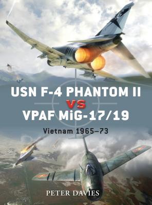 USN F-4 Phantom II Vs VPAF MiG-17/19: Vietnam War 1965-72 - Davies, Peter, and Hector, Gareth (Illustrator), and Laurier, Jim (Illustrator)
