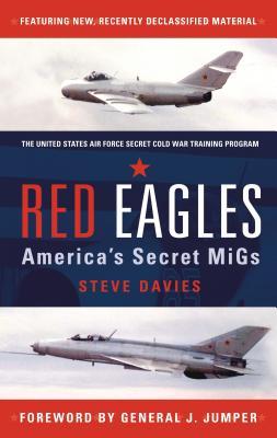 Red Eagles: America's Secret Migs - Davies, Steve