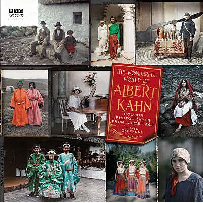 The Wonderful World of Albert Kahn: Colour Photographs from a Lost Age - Okuefuna, David