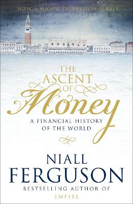 The Ascent of Money: A Financial History of the World - Ferguson, Niall