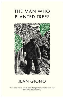 The Man Who Planted Trees - Giono, Jean, and Bray, Barbara (Translated by), and Mabey, Richard (Introduction by)