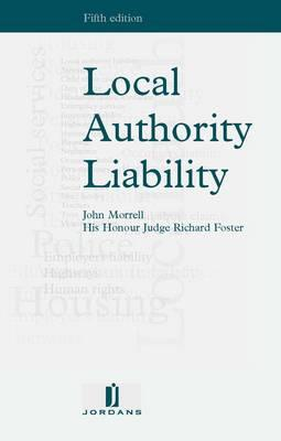 Local Authority Liability - Morrell, John (Editor), and Foster, Richard (Editor)