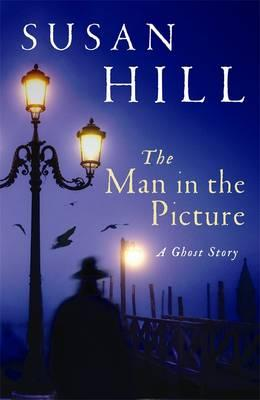 The Man in the Picture: A Ghost Story - Hill, Susan
