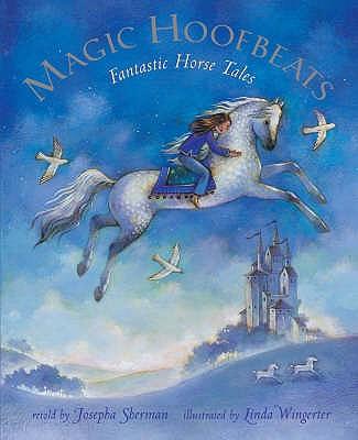 Magic Hoofbeats: Horse Tales from Many Lands - Sherman, Josepha, and Vereneiks, Ellen (Read by)