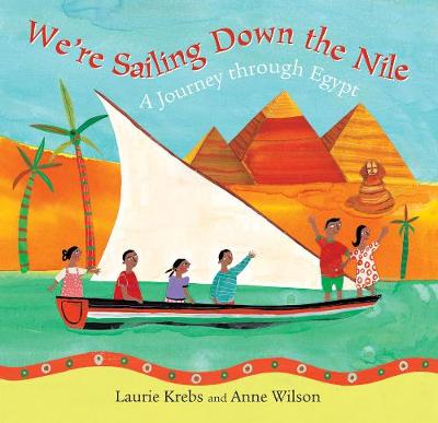We're Sailing Down the Nile: A Journey Through Egypt - Krebs, Laurie