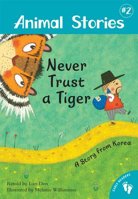 Never Trust a Tiger: A Story from Korea - Don, Lari