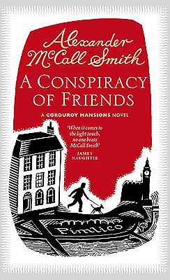 A Conspiracy of Friends: A Corduroy Mansions Novel - McCall Smith, Alexander
