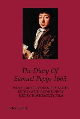 The Diary of Samuel Pepys, 1663 - Pepys, Samuel