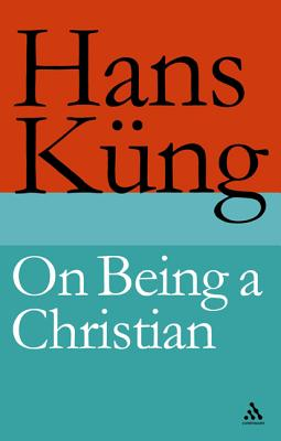On Being a Christian - Kung, Hans, President, and Quinn, Edward (Translated by)